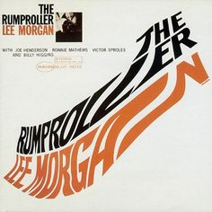 lee_morgan_the_rumproller.jpg 500×500 pixels #album cover #jazz