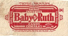 1930s Baby Ruth « Candy Wrapper Archive #ruth #baby