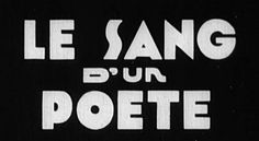 LE SANG D'UR POETE #white #and #black #titles #film #typography