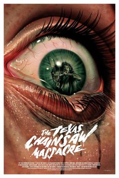 Grey Matter Art #film #horror #texas #chainsaw #art #poster #eye #pupil #massacre