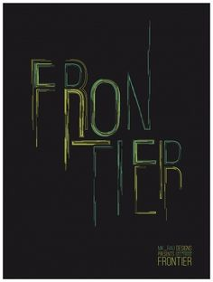 2ef2mvc.jpg 1,207×1,599 pixels #frontier #typography #yellow #treatment #type #teal #green