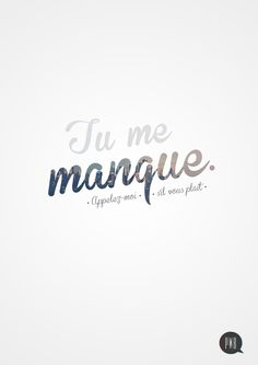 Tu me manque! #typography #inspiration