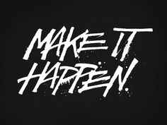 Make It Happen #handcrafted #lettering #design #graphic #quality #technical #typography