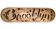 Brooklyn #script #typography #skateboard #wood #paint #made #york #type #hand #brooklyn #new