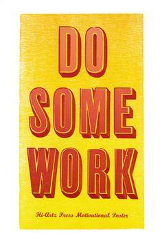 Do Some Work Art Print by Helen Ingham Easyart.com