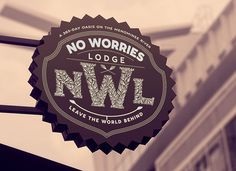 Signs of the Times No Worries Lodge #hospitality #branding #signage #typography #lettering #logo design #exterior