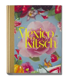 Mxc3xa9xico Kitsch on Behance #mexico #kitsch #book #publication #cover #editorial