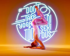 Yoga + Neon Typography = This groovy series by Bjoern Ewers. #bjoern ewers #yoga #neon typography