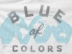 Dribbble - Blue Of Colors 1 by Jason Doring #punchline #script #apparel #t #print #of #shirt #screen #colors #blue