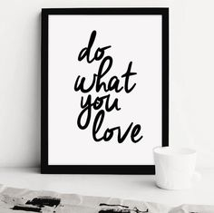Printable Art: Do What You Love