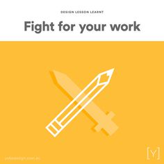 1. FIGHT FOR YOUR WORK