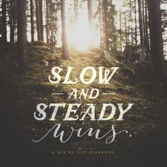 Slow and steady winsby Whitney Ewen #overlay #photography #typography