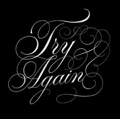 Try Again #type #white #black
