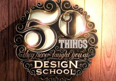 '50 Things They Never Taught You At Design School' on Typography Served #type #design #3d