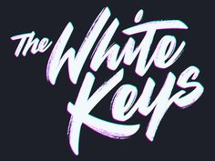 The white keys lettering #lettering