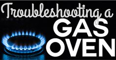 #Troubleshooting gas ovens