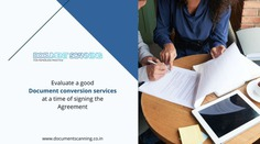 How to Evaluate a Good Document Conversion Services at a Time of Signing the Agreement - FutureEnTech