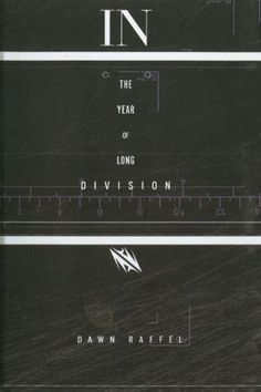 The Book Cover Archive: In The Year Of The Long Division, design by Barbara deWilde #cover #monochrome #design