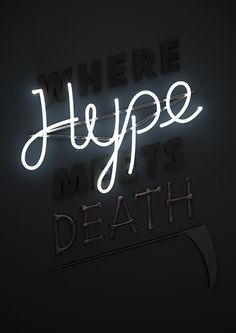 Hype on Behance #lettering #sign #typography #design #glow #art #hype #death #neon