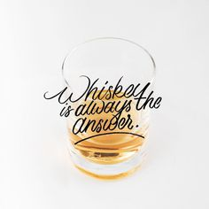 Whiskey is always the answer !!