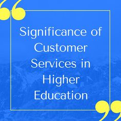 What Is The #Significance of #CustomerServices in Higher #Education?