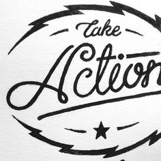take action hand lettering Nathan Yoder #lettering #white #doodle #type #retro #black #vintage #star #action #logo #typography