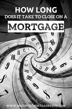 Time Needed To Close On A Mortgage