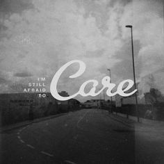 All sizes | I'm still afraid to Care | Flickr - Photo Sharing! #logo
