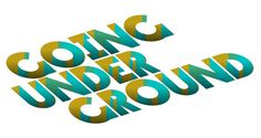 goingunderground #type