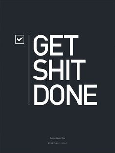 Get Shit Done Poster // http://www.startupvitamins.com #inspiration #shop #todo #store #poster #startup #typography