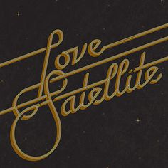 Love Satellite #emboss #calligraphy #lettering #disco #script #60s #constellations #design #retro #70s #space #yellow #night #black #stars #vintage #galaxy #groove #typography