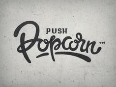 Popcorn by Eddie Lobanovskiy #inspiration #creative #lettered #personalized #design #illustration #logo #hand