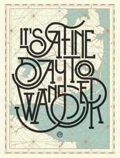 It's A Fine Day To Wander #typography