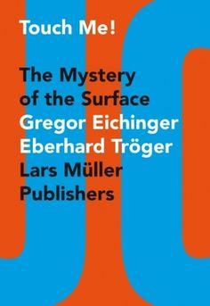 Touch Me! — Lars Müller Publishers #jacket #muller #lars #book #cover #artwork #publishers