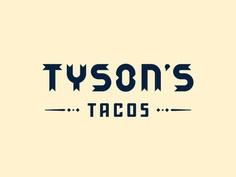 Tyson's Tacos