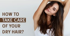 how to take care of dry hair naturally