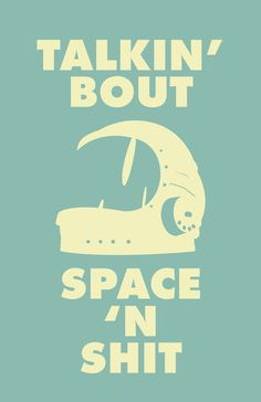 Talkin' Bout Space Poster + iPhone case #vector #green #space #shit #astronaut #helmet