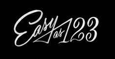 Easy as 123 #white #script #easy #black #and #type #typography