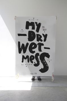 My Dry Wet Mess #typography #poster #paint #brush