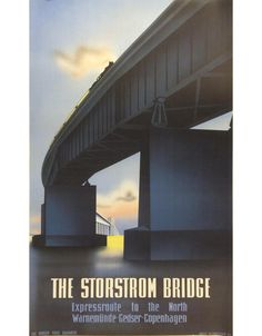 Aage Rasmussen, travel poster Storstrom Bridge, 1930s. #old #travel #poster #1930