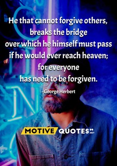 He that cannot forgive others