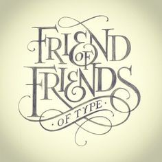 Friends of Friends of Type by Matthew Tapia