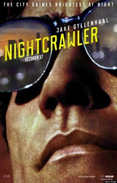 Nightcrawler Film Poster #jake #gyllenhaal #nightcrawler #poster #film
