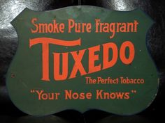 All sizes | Your Nose Knows [this was chocolate-flavored tobacco from the turn of the last century | Flickr - Photo Sharing! #sign #vintage #typography