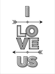 I love us Typeposter #quote #illustration #poster #type #typography