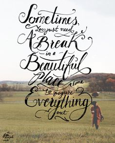 Monday Quote: Sometimes you just need a break in a beautiful place alone to figure everything out. #quote #hand lettering #inspiration #mond