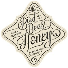 The Bird and the Bees Honey | James T. Edmondson #cursive #handlettering #composition #typography