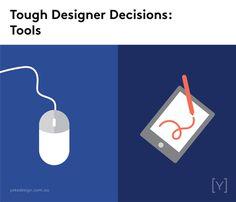 Tough designer decisions - Tools.