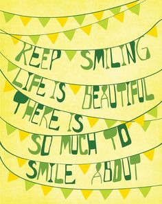 Keep smiling Life is beautiful there is so much to smile about. ~ Marilyn monroe #smile #quotes