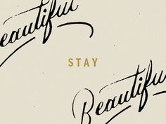 Stay Beautiful #typography #lettering #vintage
